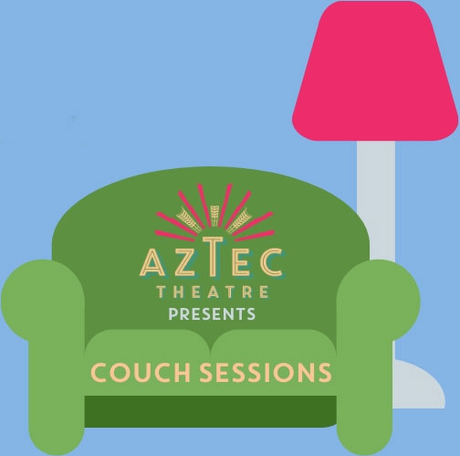Aztec Theatre Presents Couch Sessions