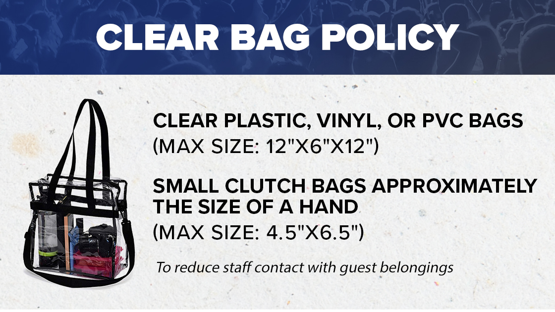 Bag Policy - Clear Plastic, Vinyl, PVC Bags - Max Size - 12in x