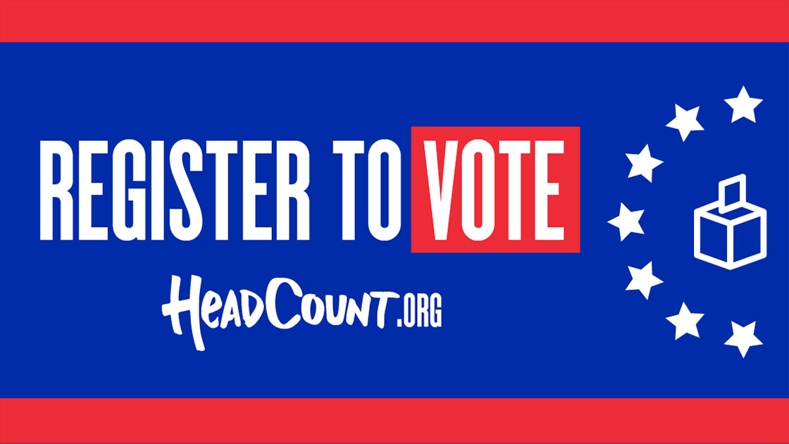 Register to Vote – HeadCount.Org