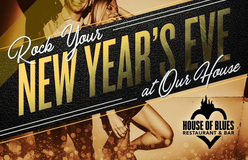 Rock Your New Year's Eve at Our House - House of Blues Orlando Restaurant and Bar